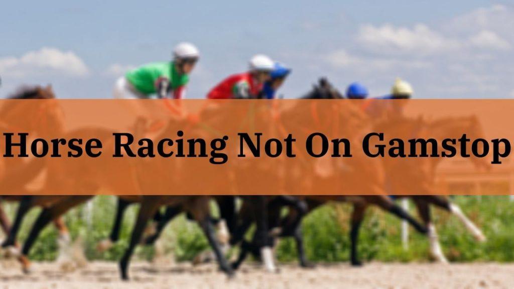 top horse racing websites not blocked by gamstop